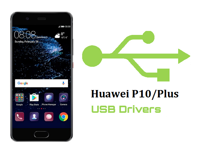Download Huawei P10/Plus USB Drivers for Windows and MAC