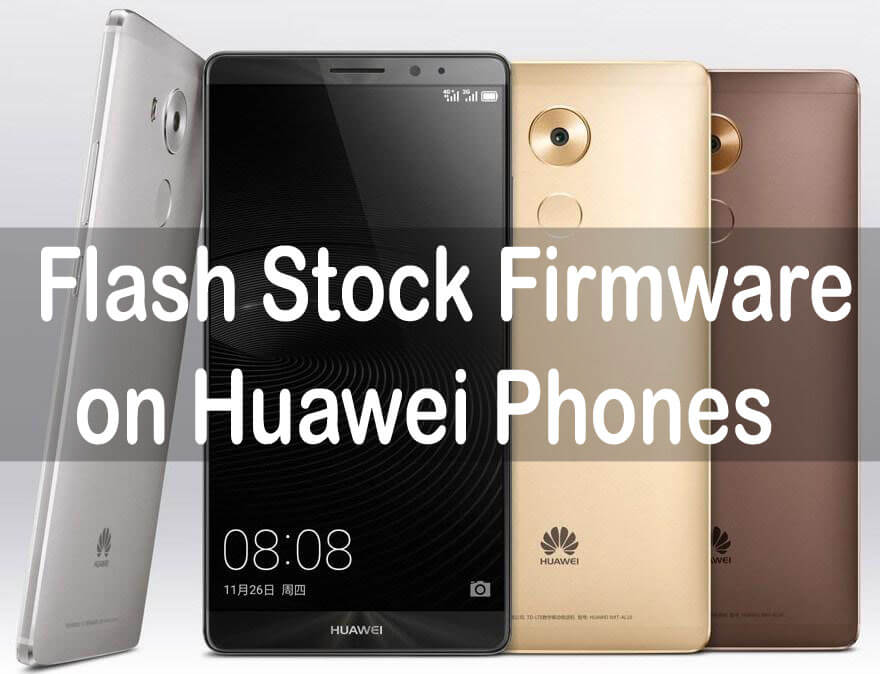 How to Flash Stock Firmware on any Huawei Phone using TWRP