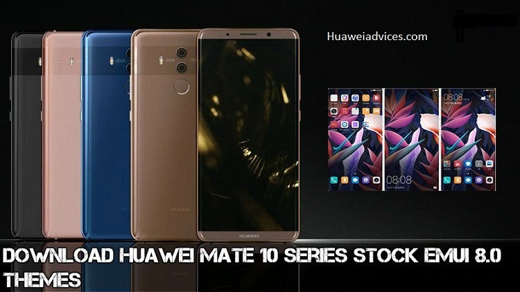 Huawei Mate 10 Series Stock EMUI 8.0 Themes