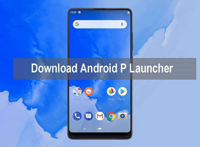 Download Android P Launcher APK for Huawei EMUI phones [Pixel 3