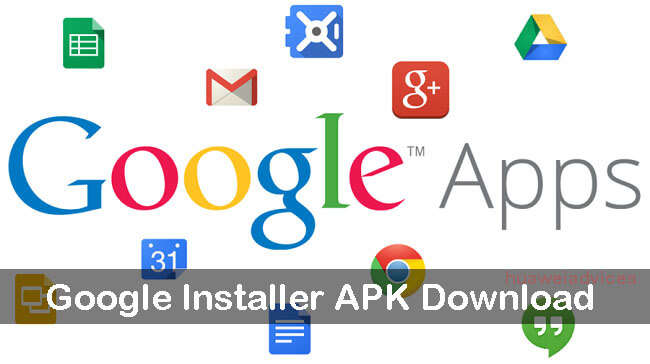 Download Google Apps Installer APK for any Android ROM | Gapps Installer APK
