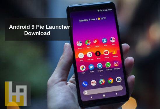 Download Android 9 Pie Launcher APK for Android Oreo / Nougat phones