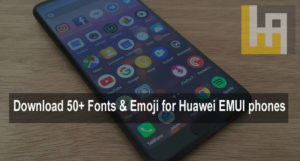 Change fonts Emoji Huawei EMUI phones download