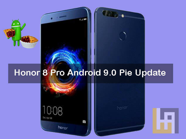 How to Install Android 9 0 Pie Firmware on Honor 8 Pro