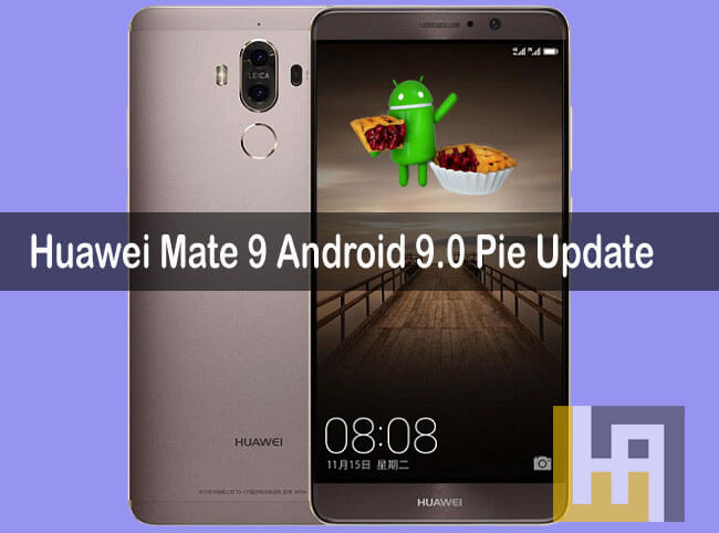 Download and Install Android 9 0 Pie on Huawei Mate 9