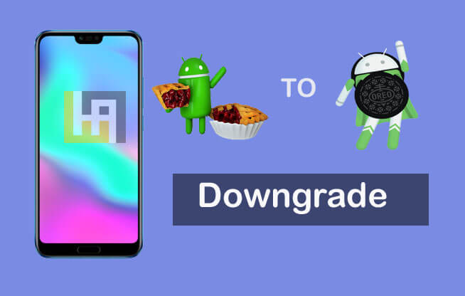 Downgrade Honor 10 Android 9.0 Pie to Android Oreo EMUI 8