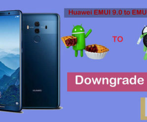 Downgrade Huawei EMUI 9.0 Android 9.0 Pie to EMUI 8 Oreo