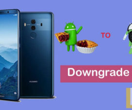 Downgrade Huawei Mate 10 Pro Android 9.0 Pie to Android Oreo EMUI 8