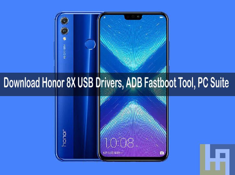 Download Honor 8X USB Drivers | ADB Fastboot Tool | PC Suite