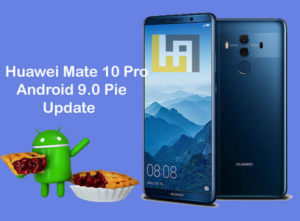 Android 9.0 Pie update for Huawei Mate 10 Pro