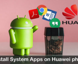 Uninstall system apps Huawei Android phones
