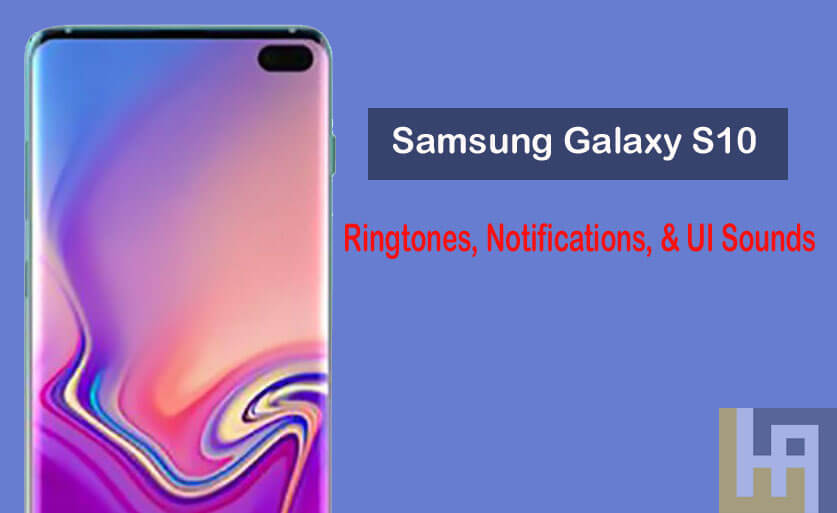 Download Samsung Galaxy S10 Ringtones, Notifications, and UI Sounds