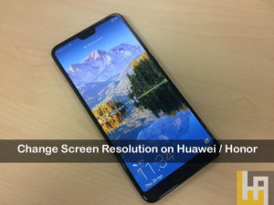 change screen resolution on Huawei Honor