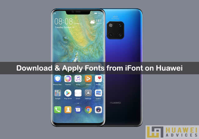 Download any Font from iFont app and apply on your Huawei EMUI