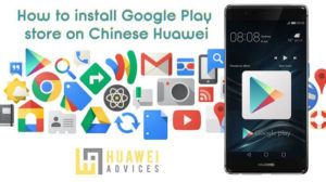 Google Play Store for Huawei Chinese devices
