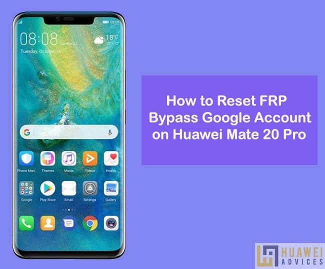 How to Reset FRP Bypass Google Account on Huawei Mate 20 Pro