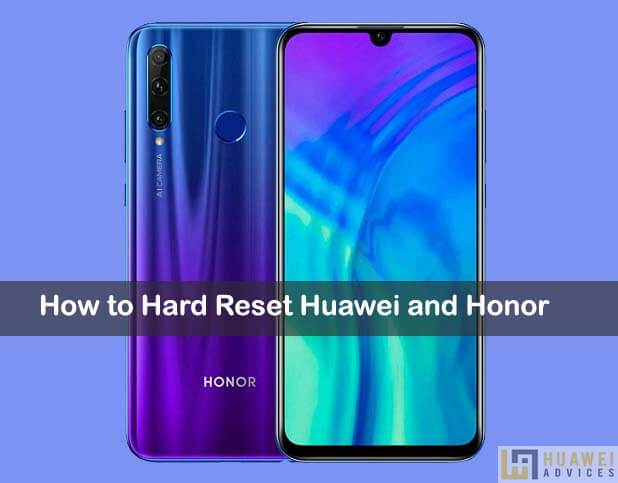 How to Hard Reset my Huawei and Honor device | Huawei Advices