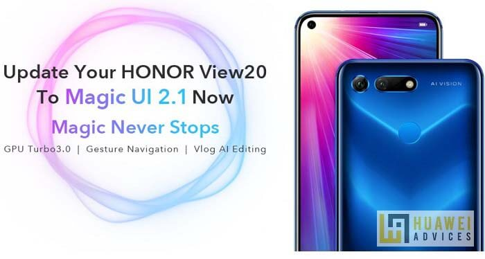 Honor View 20 Magic UI 2 1 Update rolling out: How to Update