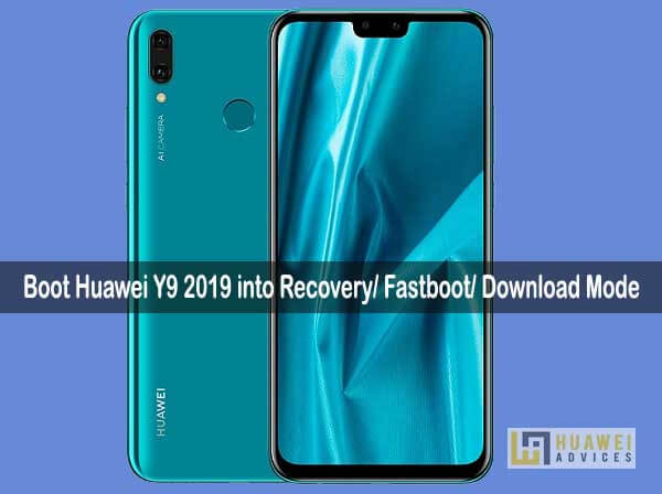 How to Boot Huawei Y9 2019 into Recovery Mode, Fastboot Mode