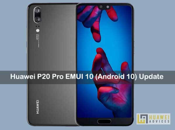 Huawei P20 Pro Emui 10 Android 10 Update Download Installation Clt Tl01 Clt L29 Clt Al01 Al00 L29 Huawei Advices